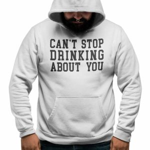 Cant Stop Drinking Hoodie White