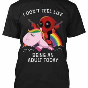 Deadpool I Don't Feel Like Being an Adult T-Shirt Black