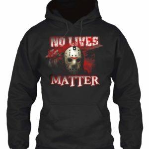 No Lives Matter Jason Hoodie Black