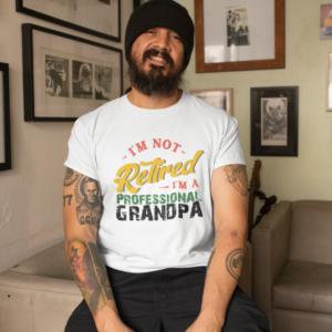 Im Not Retired I'm A Professional Grandpa